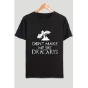 Dragon DONT MAKE ME SAY DRACARYS Short Sleeve Loose Fit Cotton T-Shirt