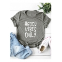 Trendy Letter GOOD VIBES ONLY Printed Short Sleeve Casual T-Shirt