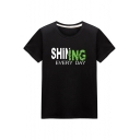 New Trendy Letter SHINING EVERY DAY Pattern Short Sleeve Round Neck Basic T-Shirt