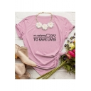 Funny Letter TO SAVE LIVES Basic Round Neck Cotton Casual T-Shir