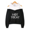 Fashion Fake Two-Piece Popular Letter NOT TODAY Cold Shoulder Long Sleeve Hoodie
