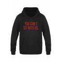 Funny Letter YOU CAN'T SIT WITH US Printed Basic Loose Fit Pullover Hoodie