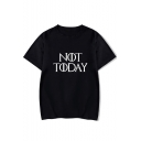 Basic Simple Letter NOT TODAY Printed Short Sleeve Casual Tee