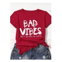 BAD VIBES Letter Red Round Neck Short Sleeve Tee