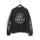 Popular Letter NOT TODAY Print Mock Neck Long Sleeve Casual Loose Pullover Sweatshirt