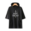 Trendy Cool Sword Letter NOT TODAY Print Short Sleeve Hooded Relaxed T-Shirt