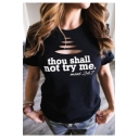 Thou Shall Not Try Me Letter Cut Out Detail Round Neck Short Sleeve Black Basic Tee