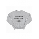 SEBASTIAN STAN WOULD'T TREAT ME Letter Long Sleeve Grey Pullover Sweatshirt