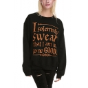 New Popular Letter I SOLEMNLY SWEAR Printed Crewneck Long Sleeve Black Loose Relaxed Sweatshirt