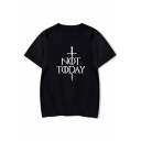 New Fashion Short Sleeve Round Neck Cool Sword Letter NOT TODAY Loose Fit T-Shirt