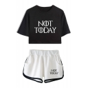 New Popular Letter NOT TODAY Cropped Short Sleeve Tee Sport Shorts Summer Two-Piece Set