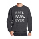 Cool Simple Letter BEST PAPA EVER Printed Long Sleeve Pullover Casual Sweatshirt