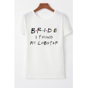 Women's Simple BRIDE Letter Printed Short Sleeve Round Neck Casual Tee