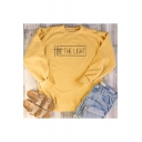 Trendy Letter BE THE LIGHT Print Basic Round Neck Long Sleeve Casual Sweatshirt