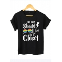 Hot Fashion NO ONE SHOULD LIVE IN A CLOSET Letter Glasses Printed Short Sleeve Round Neck Cotton Graphic T-Shirt