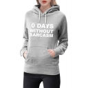 0 DAYS WITHOUT SARCASM Letter Drawstring Long Sleeve Pocket Hoodie