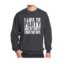 Guys Cool Letter I LIKE TO PARTY Printed Crewneck Long Sleeve Basic Casual Sweatshirt