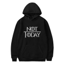 Men's New Popular Letter NOT TODAY Printed Long Sleeve Sport Hoodie