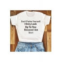 Don't Flatter Yourself Letter Simple Short Sleeve Round Neck Tee