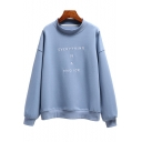 Simple Letter EVERYTHING IS A CHOICE Mock Neck Long Sleeve Pullover Sweatshirt