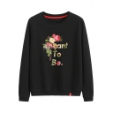 Trendy Floral Letter MEANT TO BE Printed Round Neck Long Sleeve Regular Fit Sweatshirt