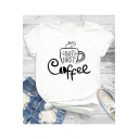 BUT FIRST COFFEE Cool Street Letter Print Short Sleeve Round Neck White Tee