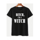BlTCH I'M A WITCH Cool Letter Pattern Round Neck Short Sleeve Black Tee