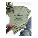 IF MY MOUTH DOESN'T SAY IT Letter Short Sleeve Loose Fit T-Shirt