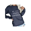 MY DIET STARTS TOMORROW Letter Round Neck Long Sleeve Navy Sweatshirt