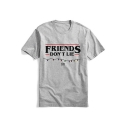 FRIENDS DON'T LIE Letter Printed Short Sleeve Round Neck Cotton T Shirt