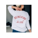 BEING KIND IS COOL Letter Printed White Long Sleeve Leisure Pullover Sweatshirt