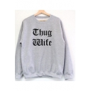Simple Letter Thug Wife Print Long Sleeve Round Neck Grey Pullover Sweatshirt