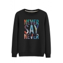 Hot Fashion Letter NEVER SAY NEVER Printed Long Sleeve Round Neck Casual Sweatshirt