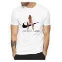 Humor White Short Sleeve JUST DO IT LATER Letter Horse Printed Mens Leisure Graphic T-Shirt