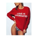 LOVE IS OVERRATED Letter Print Round Neck Long Sleeves Pullover Sweatshirt