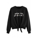HOW YOU DOIN Letter Print Round Neck Long Sleeve Knotted Front Black Pullover Sweatshirt