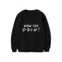 HOW YOU DOING Letter Print Round Neck Long Sleeve Sweatshirt