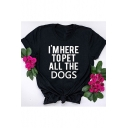 I'M HERE TO PET ALL THE DOGS Letter Print Black Short Sleeve T-Shirt