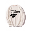 YOU'RE MY LOBSTER Letter Printed Long Sleeves Round Neck Casual Loose Sweatshirt