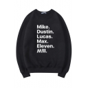 Mike Dustin Lucas Max Eleven Mill Letter Printed Long Sleeve Round Neck Sweatshirt