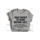 I Was Taught To Think Before I Act Letter Printed Round Neck Short Sleeve Gray T-Shirt