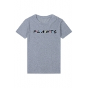 Simple PLANTS Letter Printed Round Neck Short Sleeve Casual Loose Tee