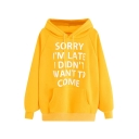 Popular Letter Sorry I'm Late I Didn't Want To Come Loose Relaxed Hoodie