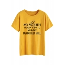 IF MY MOUTH DOESN'T SAY IT Funny Letter Printed Short Sleeve Round Neck T-Shirt