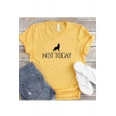 Womens Not Today Letter Dog Printed Round Neck Short Sleeve Graphic T-Shirt