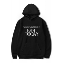 NOT TODAY Letter Print Long Sleeve Unisex Casual Loose Hoodie