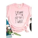 Hip-hop Cat Pattern I DO WHAT I WANT Printed Round Neck Loose Relaxed Tee Top