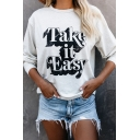 Fancy Letter TAKE IT EASY Printed Round Neck Long Sleeve White Pull Over Sweatshirt