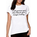 Casual Letter Y'ALL GONNA GET THIS BLACK GIRL MAGIC TODAY Printed Short Sleeve Unisex Tee
