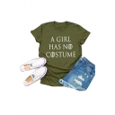 Letter A GIRL HAS NO COSTUME Printed Short Sleeve Green Casual Tee